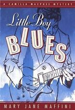 Little Boy Blues: A Camilla Macphee Mystery by Mary Jane Maffini (Paperback,...