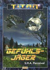 TITAN-Sternenabenteuer-Bd.24-GEFÜHLSJÄGER-S.H.A. Parzzival-Science Fiction-neu