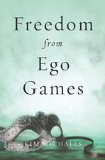 Freedom from Ego Games by Kim Michaels (2013, Paperback)
