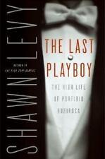 The Last Playboy : the High Life of Porfirio Rubirosa Levy, Shawn Hardcover
