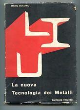 Mario Buccino # LA NUOVA TECNOLOGIA DEI METALLI # Vannini Libro Meccanica CW