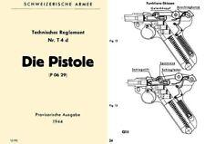Die Pistole 1944 Luger Technisches Reglement Nr, T4d (P 06/29)-Swiss