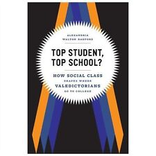 Top Student, Top School?: How Social Class Shapes Where Valedictorians Go to Col