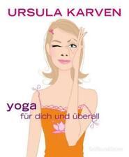 Yoga für dich und überall Übungsbuch mit 60 Anwendungen