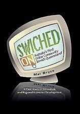 Australia's First Online Community Ipswich Queensland by Mal Bryce (2010,...