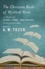 THE CHRISTIAN BOOK OF MYSTICAL VERSE - TOZER, A. W. (COM) - NEW PAPERBACK BOOK