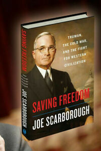 Joe Scarborough Hardcover Book Saving Freedom Truman The Cold War and the Fight