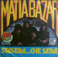 "7"" 1975 RARE GERMAN PRESS MATIA BAZAR STASERA CHE SERA"