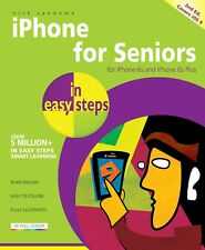 iPhone for Seniors in easy steps, 2nd ed - covers iPhone 6s & 6s Plus, and iOS 9