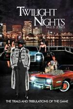 Twilight Nights: The Trials and Tribulations of the Game (Paperback or Softback)