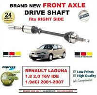 FOR RENAULT LAGUNA 1.8 2.0 16V IDE 1.9dCi 2001-2007 FRONT AXLE RIGHT DRIVESHAFT