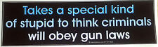 ***Takes a special kind of stupid...*** Pro-Gun Pro-Trump Bumper Sticker L