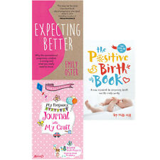The Positive Birth Book,Expecting Better 3 Books Collection Set New