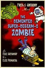 Fred & Anthony Meet the Demented Super-de-Germ-O Zombie (Fred and Anthony)