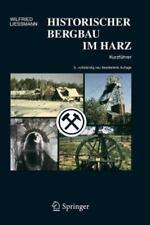 Historischer Bergbau Im Harz: Kurzf?hrer (german Edition): By Wilfried Liessmann