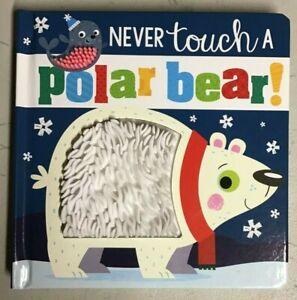 Never Touch a Polar Bear! Board book - NEW