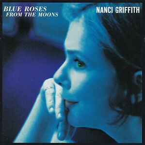 """CD NANCI GRIFFITH """"Blue Roses From The Moons"""" 1997 Original  Album A1 Zustand!"""