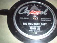 78RPM Capitol 197 Peggy Lee, You Was Right, Baby/What More Can a Woman Do V