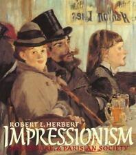 Impressionism : Art, Leisure and Parisian Society by Robert Herbert (1988, Hardc