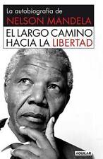 El Largo Camino Hacia la Libertad : La Autobiografía de Nelson Mandela by...