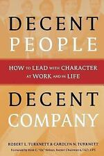 Decent People, Decent Company: How to Lead with Character at Work and in Life