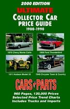 2000 Edition Ultimate Collector Car Price Guide 1900-1990