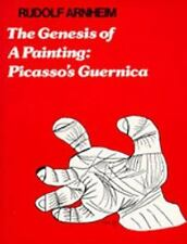 Genesis of a Painting : Picasso's Guernica by Arnheim, Rudolf