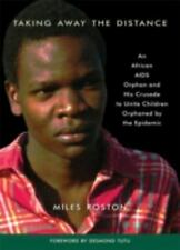 Taking Away the Distance: An African AIDS Orphan and His Crusade to Unite