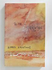 Alfred Kristinus Blitzlichter Kurzgeschichten