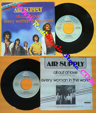 LP 45 7'' AIR SUPPLY All out of love Every woman in the world 1980 no cd mc dvd*