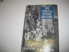 The Child in Jewish History by John Cooper
