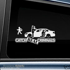 (1210) Fun Sticker Aufkleber Motiv: Catch Real Criminals BMW E90 Limousine M3