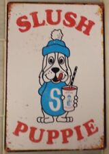 SLUSH PUPPIE Garage Rustic Look Vintage Tin Signs Man Cave, Shed & Bar Pub Sign