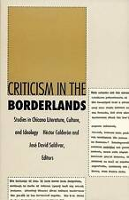 Criticism in the Borderlands: Studies in Chicano Literature, Culture, and Ideolo