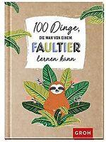 100 Dinge, die man von einem Faultier lernen kann | Buch | Zustand sehr gut