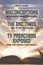 Misconceptions - the End Times - TV Preachers Exposed : (of the Bible Being...