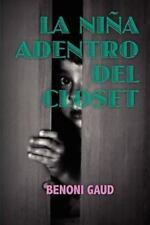 La Ni�a Adentro Del Closet by Benoni Gaud (2009, Hardcover)