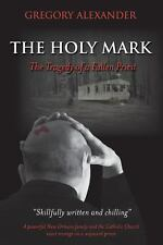 The Holy Mark: The Tragedy of a Fallen Priest (Paperback or Softback)