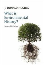 What Is History: What Is Environmental History? by J. Hughes and J. Donald...