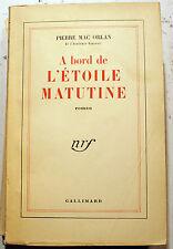 MAC ORLAN/A BORD DE L'ETOILE MATUDINE/NRF/1950/SERVICE PRESSE