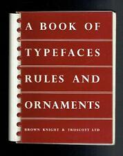 Brown Knight & Truscott,; A Book of Typefaces Rules and Ornaments. 1961 VG