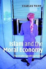 Islam And The Moral Economy: The Challenge Of Capitalism: By Charles Tripp