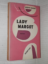 LADY MARGOT Evelyn Waugh Bompiani 1953 libro romanzo narrativa racconto storia