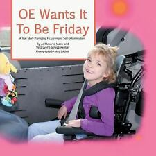OE Wants It to Be Friday : A True Story Promoting Inclusion and...