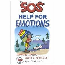 SOS Help for Emotions: Managing Anxiety, Anger, and Depression Revised 2014