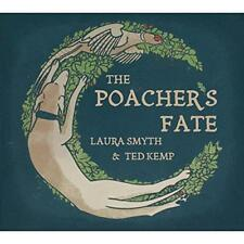 Laura Smyth And Ted Kemp - The Poacher's Fate (NEW CD)