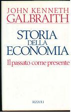 GALBRAITH J. KENNETH STORIA DELLA ECONOMIA RIZZOLI 1988 I° EDIZ.