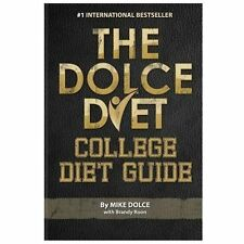The Dolce Diet College Diet Guide : College Diet Guide by Mike Dolce and Brandy