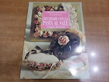 Rosmunda Imoti DECORARE CON LA PASTA AL SALE Edizione Fabbri 1997