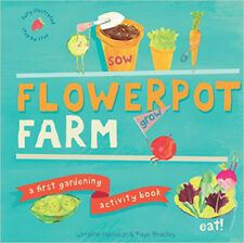 Flowerpot Farm: A First Gardening Activity Book, New, Faye Bradley, Lorraine Har